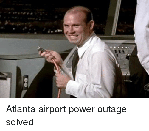 Atlanta Airport Power Outage Solved Funny Meme On Me Me