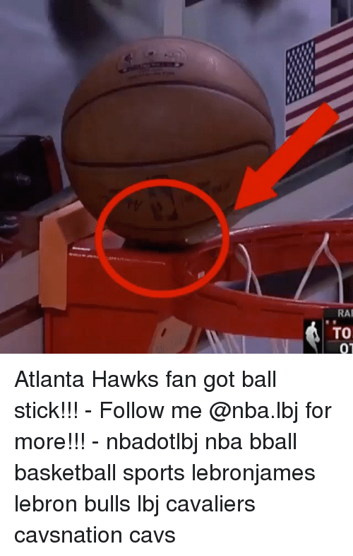 Atlanta Hawks, Basketball, and Cavs: Atlanta Hawks fan got ball stick!!! - Follow me @nba.lbj for more!!! - nbadotlbj nba bball basketball sports lebronjames lebron bulls lbj cavaliers cavsnation cavs