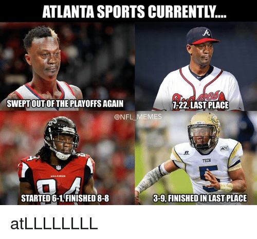 atlanta sports currentl swept out of the playoffs again 7 22 2408216 25 best atlanta memes ex memes, rowes memes, your memes