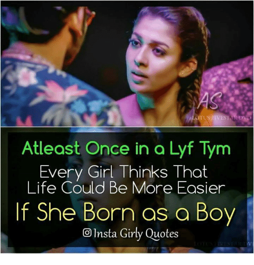 Atleast Once In A Lyf Tym Every Girl Thinks That Life Could Be More