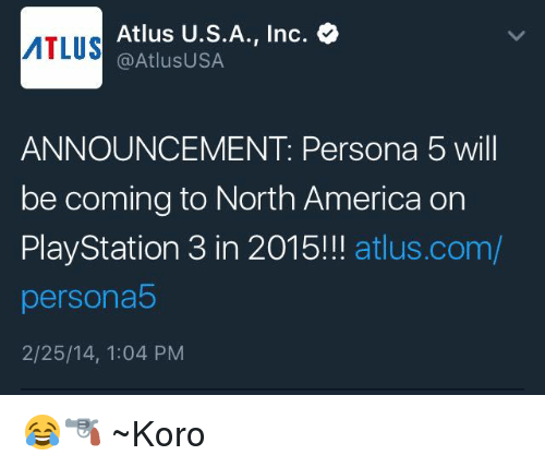Atlus USA Inc MTLUS USA ANNOUNCEMENT Persona 5 Will Be