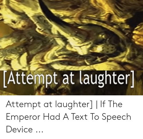 Attempt at Laughter Attempt at Laughter | if the Emperor Had
