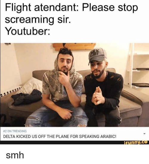 attendant please stop screaming youtuber 2 on trending delta kicked 10068159 ✅ 25 best memes about arab funny arab funny memes,Funny Arab Meme Airplane