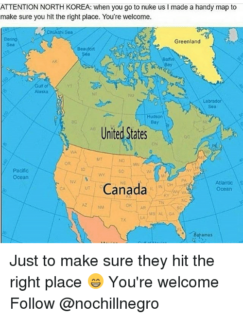 Attention north korea when you go to nuke us l made a handy map to memes north korea and alaska attention north korea when you go to gumiabroncs