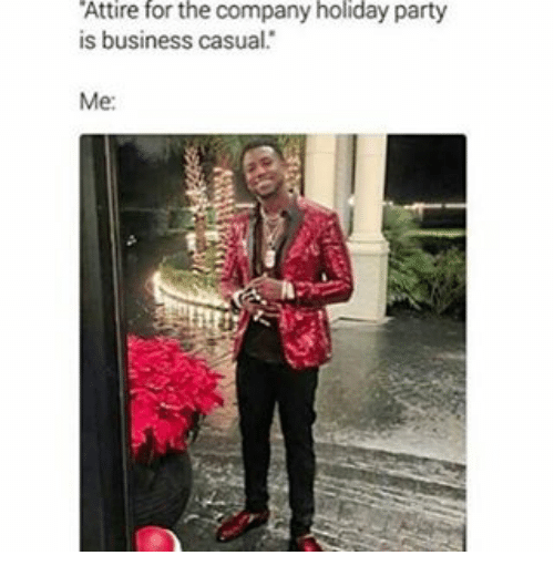 f0b5e983d671 Memes, Business Casual, and 🤖: Attire for the Company holiday party is  business