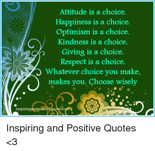 Attitude Is A Choice Happiness Is A Choice Optimism Is A Choice Cv