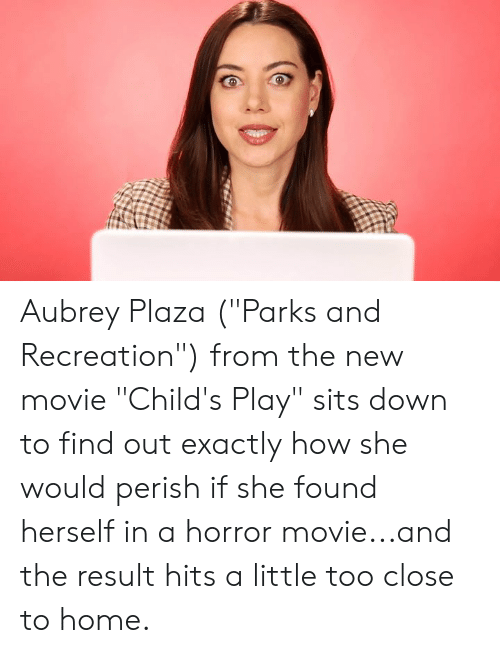 """Aubrey Plaza, Child's Play, and Memes: Aubrey Plaza (""""Parks and Recreation"""") from the new movie """"Child's Play"""" sits down to find out exactly how she would perish if she found herself in a horror movie...and the result hits a little too close to home."""
