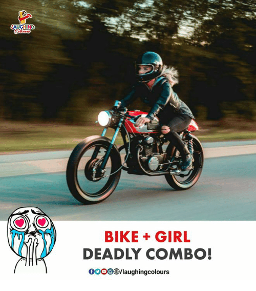 Girl, Indianpeoplefacebook, and Bike: AUGHING  BIKE + GIRL  DEADLY COMBO!  /laughingcolours  0OOO