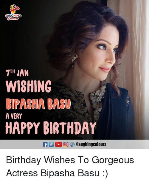 Birthday, Happy Birthday, and Gorgeous: AUGHING  JAN  WISHING  BIPASHA BASU  TH  A VERY  HAPPY BIRTHDAY Birthday Wishes To Gorgeous Actress Bipasha Basu :)
