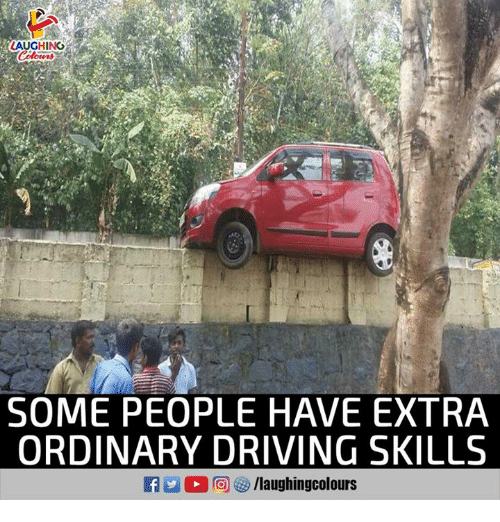 Driving, Indianpeoplefacebook, and Extra: AUGHING  SOME PEOPLE HAVE EXTRA  ORDINARY DRIVING SKILLS