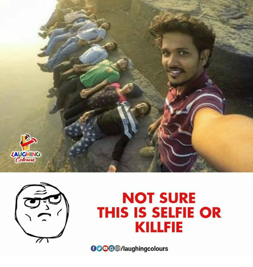 Selfie, Indianpeoplefacebook, and This: AUGHINO  NOT SURE  THIS IS SELFIE OR  KILLFIE  OO0Olaughingcolours