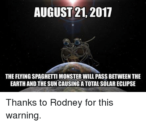 august 21 2017 the flying spaghetti monster will pass between 26824633 august 21 2017 the flying spaghetti monster will pass between the