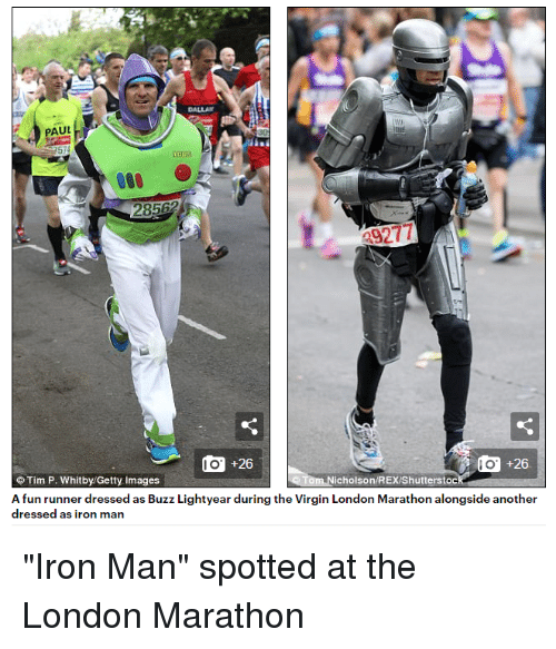 """Apparently, Funny, and Iron Man: AUL  do..+26  do +26  Tim P. Whitby/Getty Images  icholson/REXIShutterstoc  A fun runner dressed as Buzz Lightyear during the Virgin London Marathon alongside another  dressed as iron man """"Iron Man"""" spotted at the London Marathon"""
