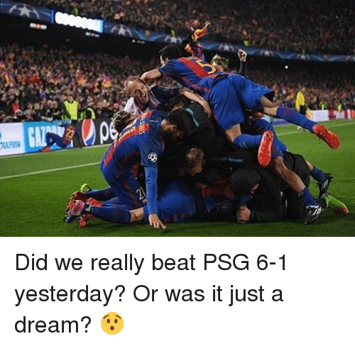 A Dream, Memes, and 🤖: Aung Did we really beat PSG 6-1 yesterday? Or was it just a dream? 😯