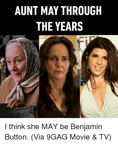 9gag, Dank, and Benjamin Button: AUNT MAY THROUGH  THE YEARS I think she MAY be Benjamin Button. (Via 9GAG Movie & TV)