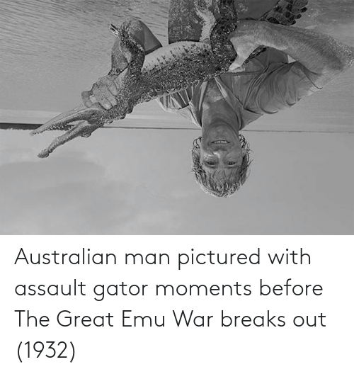 Australian, War, and Emu: Australian man pictured with assault gator moments before The Great Emu War breaks out (1932)