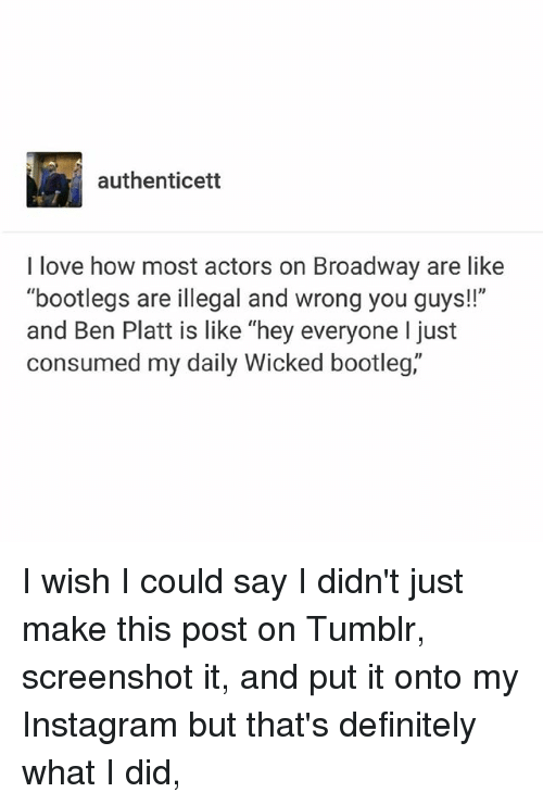Authenticett I Love How Most Actors on Broadway Are Like Bootlegs