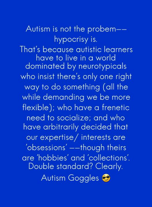 Autism Is Not the Probem-- Hypocrisy Is That's Because