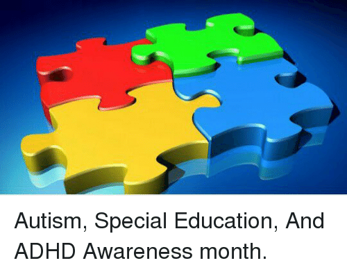 Adhd And Special Education >> Autism Special Education And Adhd Awareness Month Meme On Me Me