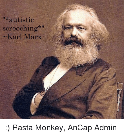 Autistic Screeching Karl Marx Rasta Monkey AnCap Admin Meme On MEME Unique Rasta Queen Quotes