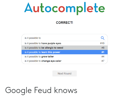 Autocomplete CORRECT! Is It Possible to Is It Possible to