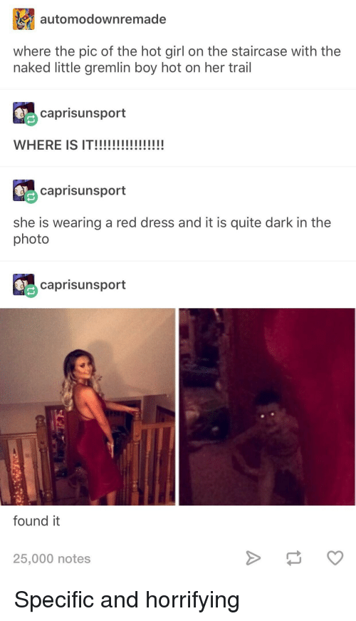 Tumblr, Dress, and Girl: automodownremade  where the pic of the hot girl on the staircase with the  naked little gremlin boy hot on her trail  caprisunsport  caprisunsport  she is wearing a red dress and it is quite dark in the  photo  caprisunsport  found it  25,000 notes