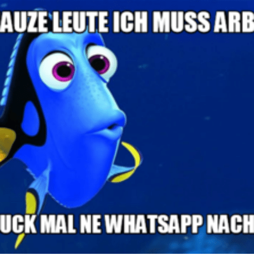 AUZELEUTE ICH MUSSARB UCK MALNEWHATSAPP NACH | Uck Meme on ME.ME