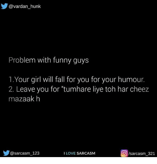 Avardan Hunk Problem With Funny Guys 1Your Girl Will Fall for You