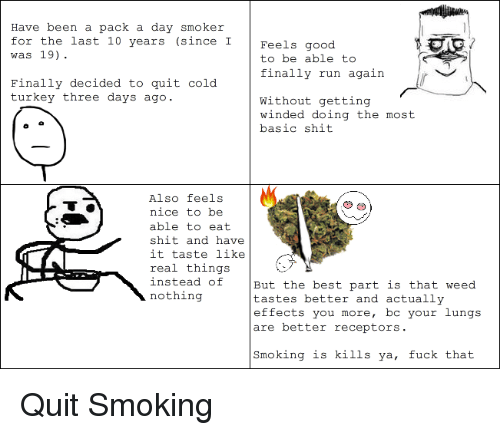 Run, Shit, and Smoking: ave been a pack a (day smoker for · Quit Smoking