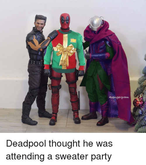 Party, Deadpool, and Thought: Avengergram Deadpool thought he was attending a sweater party
