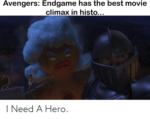 Avengers, Best, and Movie: Avengers: Endgame has the best movie  climax in histo... I Need A Hero.