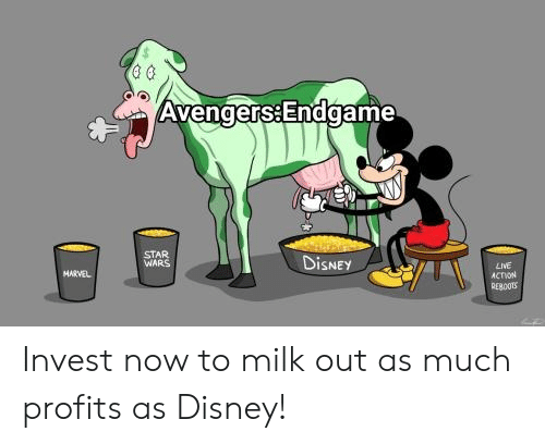 Disney, Star Wars, and Avengers: Avengers:Endgame  STAR  WARS  DiSNEY  LIVE  ACTVON  MARVEL  REB0OTS Invest now to milk out as much profits as Disney!