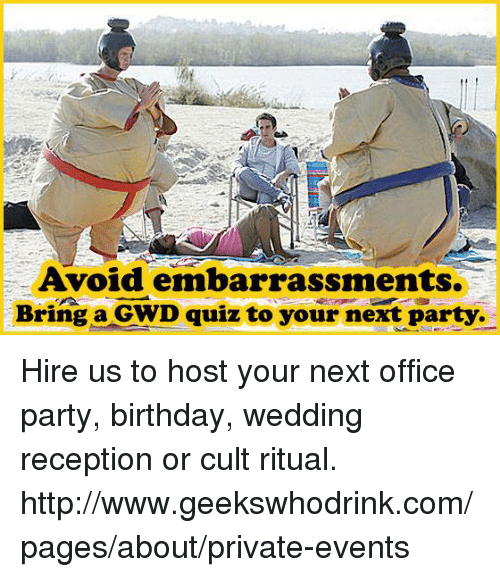 Avoid Embarrassments Bring A Gwd Quiz To Your Next Party Hire Us To
