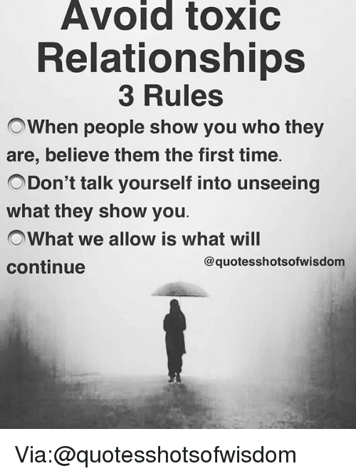 Avoid Toxic Relationships 3 Rules OWhen People Show You Who