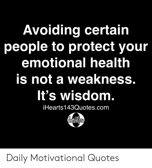 Avoiding Certain People to Protect Your Emotional Health Is ...