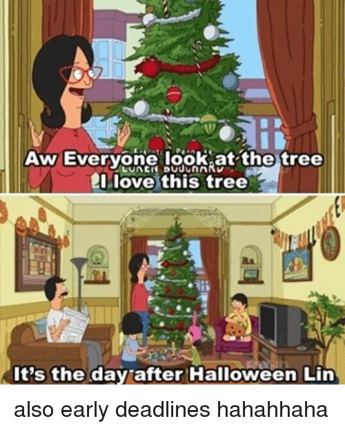 aw everyone look at the tree i love this tree 15265197 ✅ 25 best memes about day after halloween day after halloween