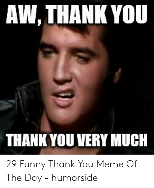 aw thank you thank you very much 29 funny thank 48847226 - 30+ funny thank you photos