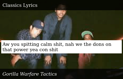 SIZZLE: Aw you spitting calm shit, nah we the dons on that power yea con shit