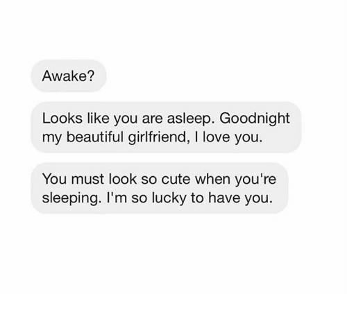 Awake Looks Like You Are Asleep Goodnight My Beautiful Girlfriend I