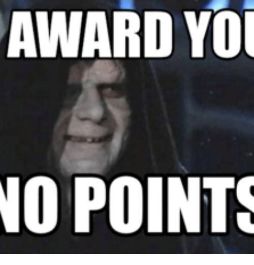 award you you no points 14001528 award you you no points i award you no points meme on me me