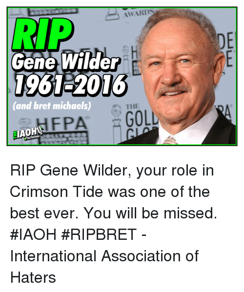 Awards Rip Gene Wilder 1961 2016 And Bret Michaels The Fpa Gol Iaoho