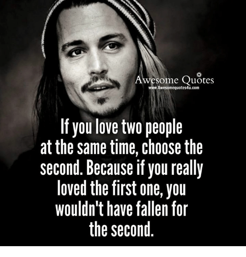 Awesom Quotes wwwAwesomequotes4ucom if You Love Two People ...