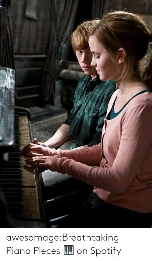 Tumblr, Spotify, and Blog: awesomage:Breathtaking Piano Pieces 🎹 on Spotify