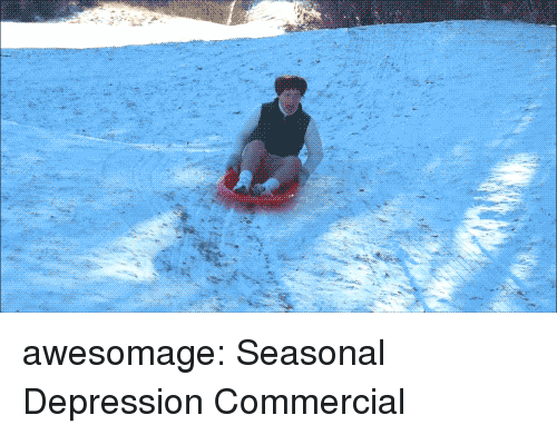 Tumblr, youtube.com, and Blog: awesomage:  Seasonal Depression Commercial