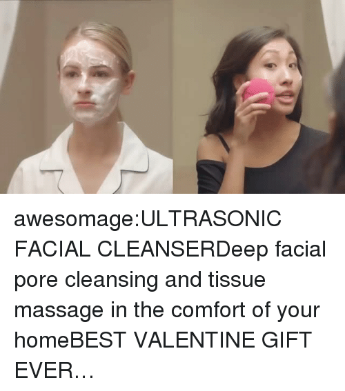 Massage, Tumblr, and Best: awesomage:ULTRASONIC FACIAL CLEANSERDeep facial pore cleansing and tissue massage in the comfort of your homeBEST VALENTINE GIFT EVER…