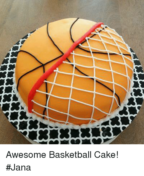 Awesome Basketball Cake Jana Basketball Meme On Me Me