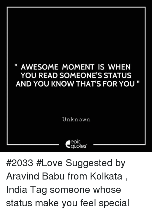 Awesome Moment Is When You Read Someones Status And You Know Thats
