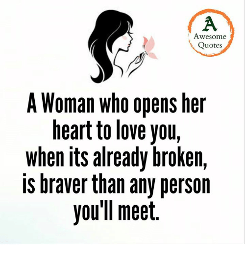 I Love You Quotes For Her From The Heart Awesome Awesome Quotes A Woman Who Opens Her Heart To Love You When Its