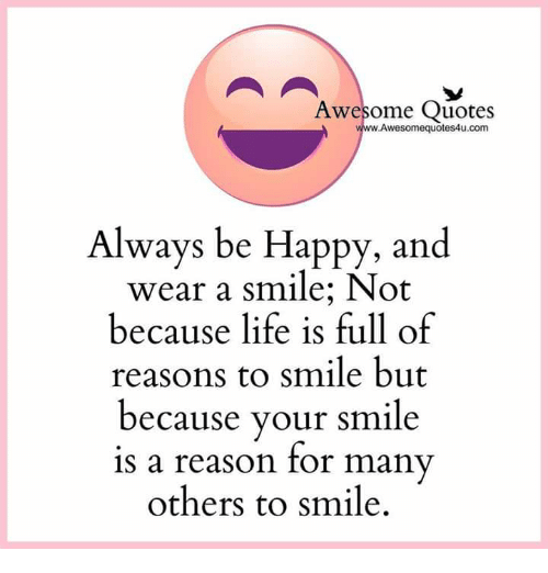 U Always Make Me Smile Quotes: Awesome Quotes Awesomequotes4ucom Always Be Happy And Wear