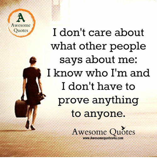 Awesome Quotes I Dont Care About What Other People Says About Me I
